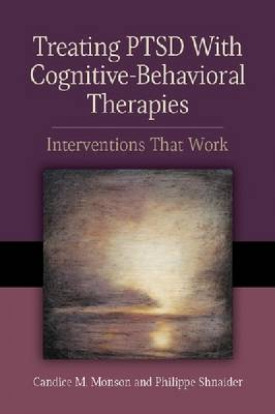 Treating PTSD with Cognitive-Behavioral Therapies Candice M. Monson Philippe Shn