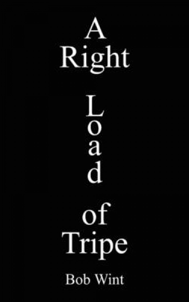 A Right Load of Tripe Bob Wint Paperback New Book Free UK Delivery