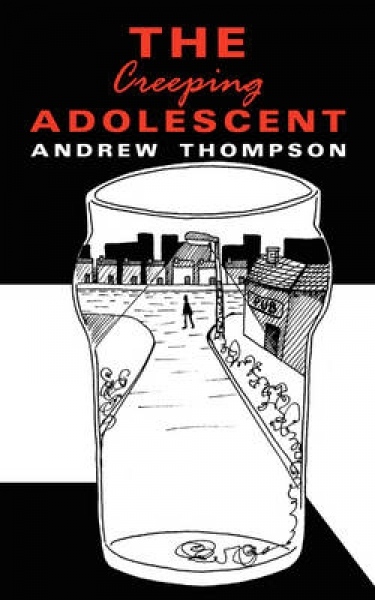 The Creeping Adolescent Andrew Thompson Paperback New Book Free UK Delivery