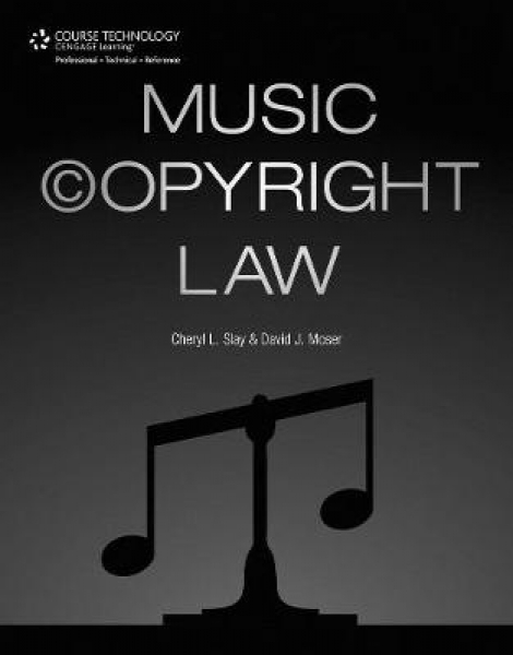 Music Copyright Law Cheryl Slay David Moser Paperback New Book Free UK Delivery