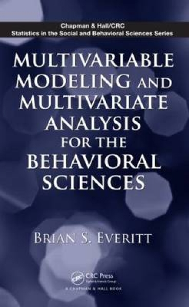 Multivariable Modeling and Multivariate Analysis for the Behavioral Sciences Bri