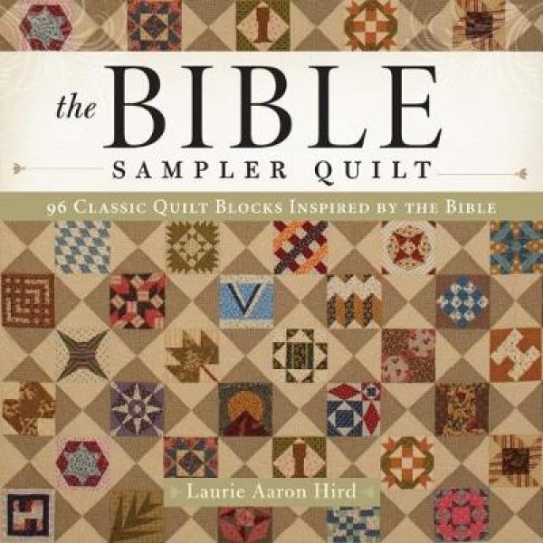 The Bible Sampler Quilt Laurie Aaron Hird Paperback New Book Free UK Delivery