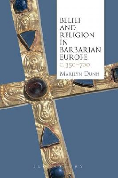 Belief and Religion in Barbarian Europe C. 350-700 Marilyn Dunn Paperback New Bo