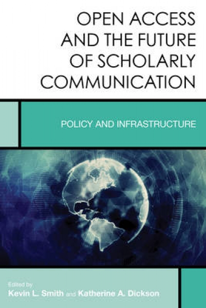 Open Access and the Future of Scholarly Communication Kevin L. Smith Katherine A