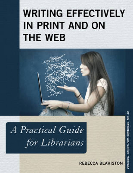 Writing Effectively in Print and on the Web Rebecca Blakiston Paperback New Book