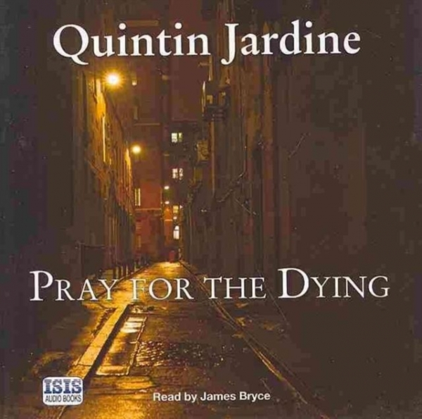 Pray for the Dying 9781445027616 Quintin Jardine James Bryce CD-Audio New Book F
