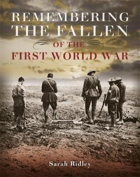Remembering the Fallen of the First World War Sarah Ridley Hardback New Book Fre