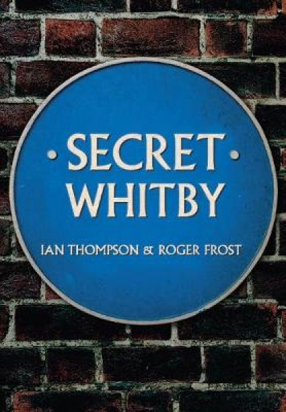 Secret Whitby Ian Thompson Roger Frost Paperback New Book Free UK Delivery