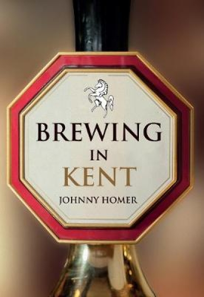 Brewing in Kent Johnny Homer Paperback New Book Free UK Delivery