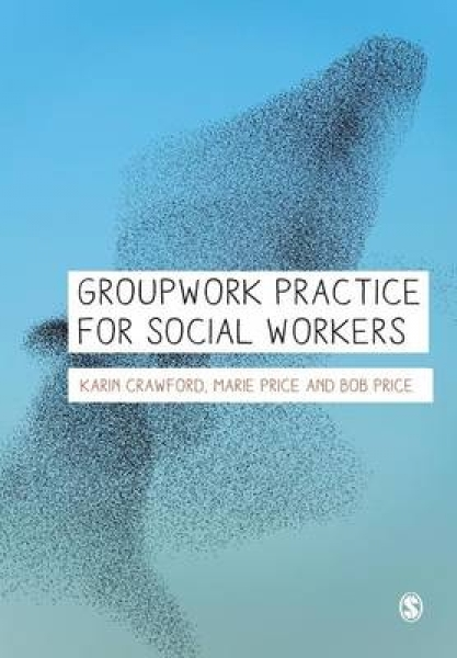 Groupwork Practice for Social Workers Karin Crawford Marie Price Bob Price Paper