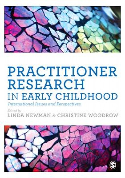 Practitioner Research in Early Childhood Linda Newman Christine Woodrow Paperbac