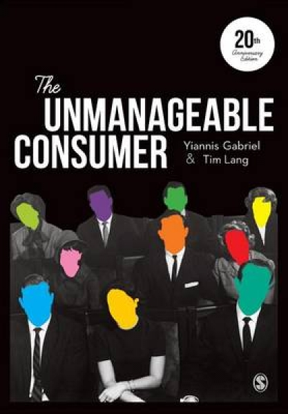 The Unmanageable Consumer 9781446298527 Yiannis Gabriel Tim Lang Paperback New B