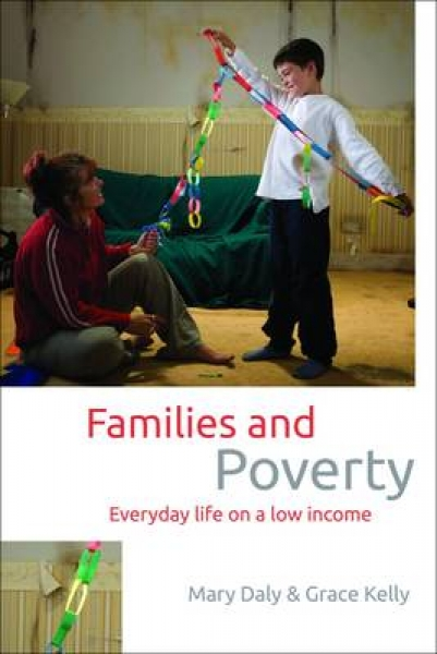 Families and Poverty Mary Daly Grace Kelly Paperback New Book Free UK Delivery