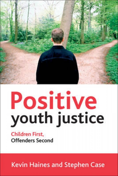 Positive Youth Justice Kevin Haines Stephen Case Paperback New Book Free UK Deli