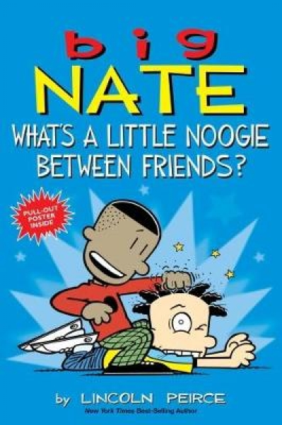 Big Nate Whats a Little Noogie Between Friends Lincoln Peirce Paperback New Book