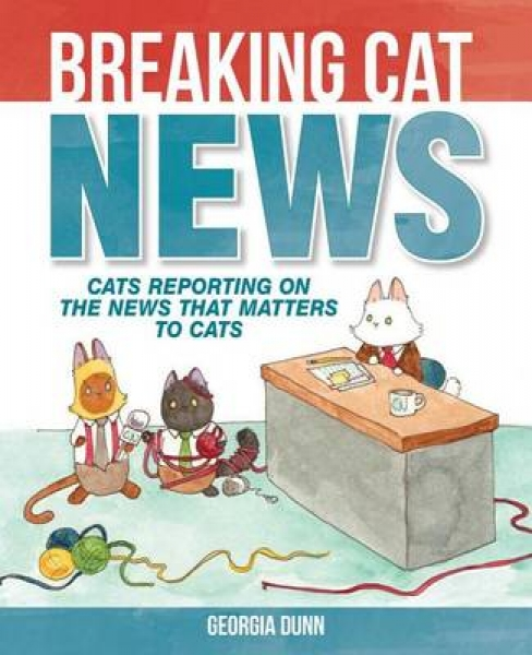 Breaking Cat News Georgia Dunn Paperback New Book Free UK Delivery