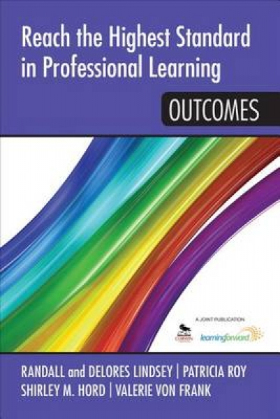 Reach the Highest Standard in Professional Learning Delores B. Lindsey Randall B