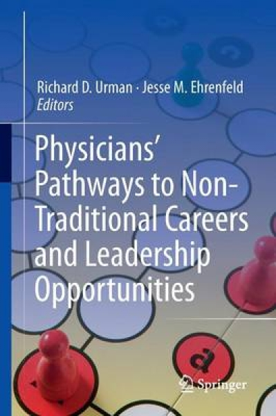 Physicians Pathways to Non-Traditional Careers and Leadership Opportunities Rich