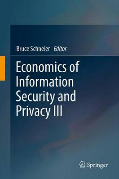 Economics of Information Security and Privacy III Bruce Schneier Hardback New Bo