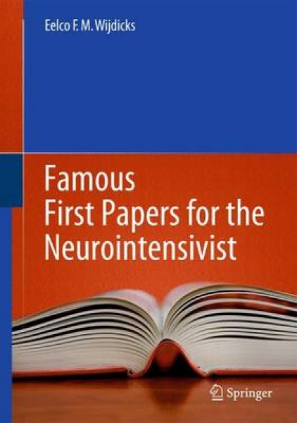 Famous First Papers for the Neurointensivist Eelco F. M. Wijdicks Hardback New B