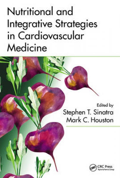 Nutritional and Integrative Strategies in Cardiovascular Medicine Stephen T. Sin