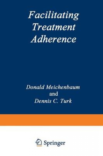 Facilitating Treatment Adherence Donald Meichenbaum Dennis C. Turk Paperback New