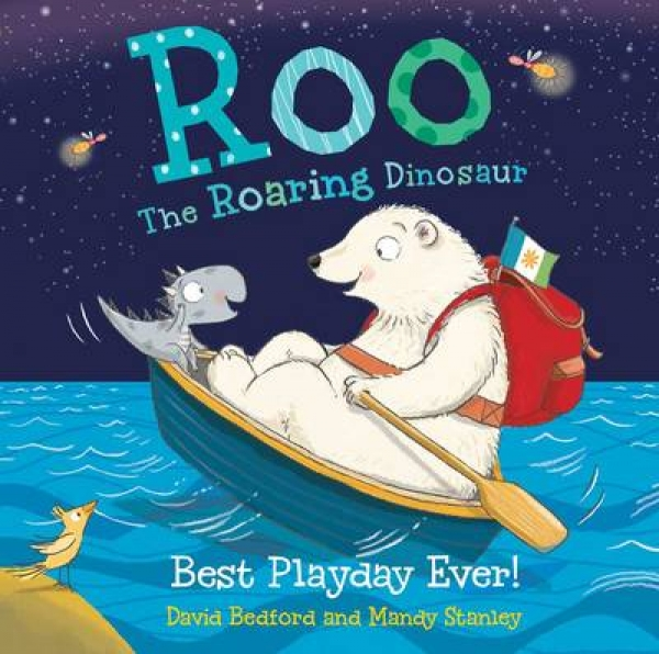 Roo the Roaring Dinosaur Best Playday Ever 9781471145049 David Bedford Mandy Sta