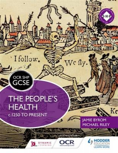 OCR GCSE History SHP the Peoples Health c.1250 to Present Michael Riley Jamie By