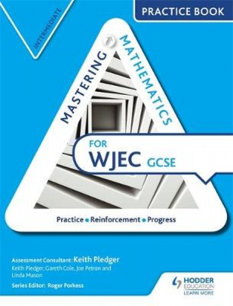 Mastering Mathematics WJEC GCSE Practice Book Intermediate Keith Pledger Gareth
