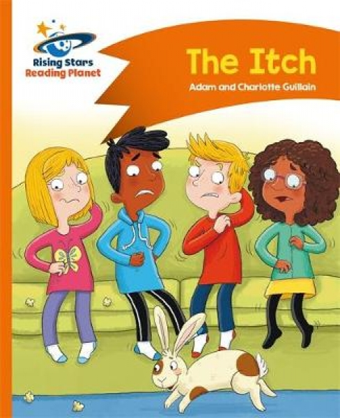 Reading Planet - The Itch - Orange Comet Street Kids Adam Guillain Charlotte Gui