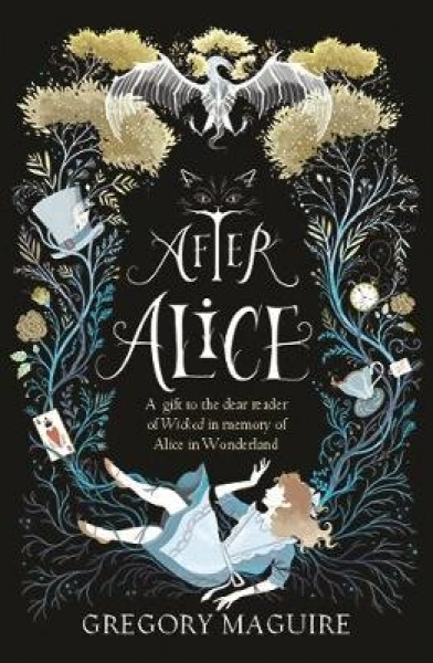After Alice 9781472230461 Gregory Maguire Paperback New Book Free UK Delivery
