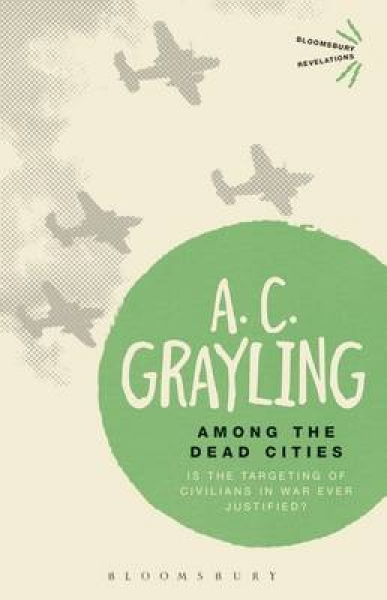 Among the Dead Cities 9781472526038 A. C. Grayling Paperback New Book Free UK De