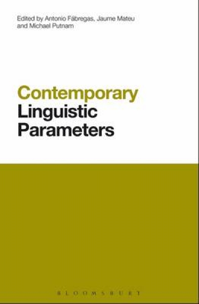 Contemporary Linguistic Parameters Antonio Fabregas Jaume Mateu Michael Putnam H