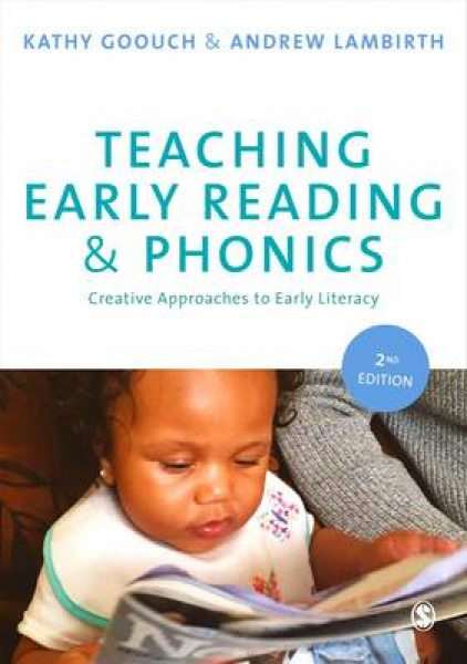 Teaching Early Reading and Phonics 9781473918900 Kathy Goouch Andrew Lambirth Pa