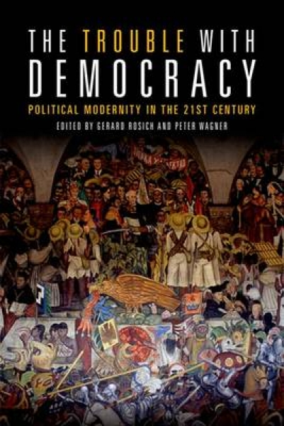The Trouble with Democracy Gerard Rosich Peter Wagner Hardback New Book Free UK