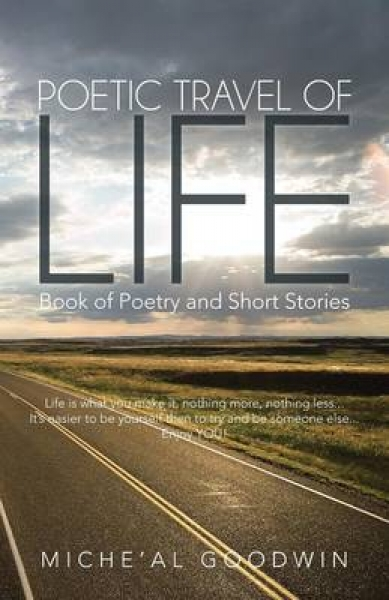 Poetic Travel of Life Micheal Goodwin Paperback softback New Book Free UK Delive
