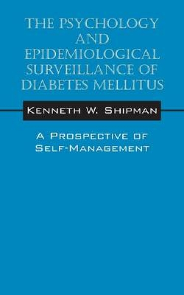 The Psychology and Epidemiological Surveillance of Diabetes Mellitus Kenneth W S