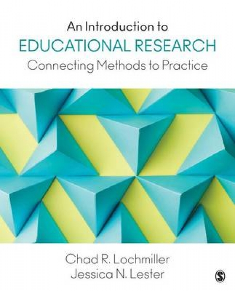An Introduction to Educational Research Chad R. Lochmiller Jessica N. Lester Pap