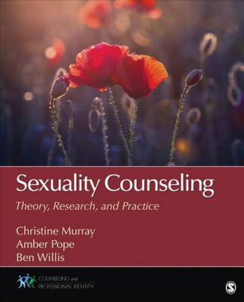 Sexuality Counseling Christine E. Murray Amber L. Pope Benjamin T. Willis Paperb
