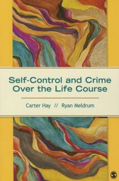 Self-Control and Crime Over the Life Course Carter H. Hay Ryan C. Meldrum Paperb
