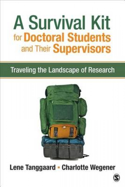 A Survival Kit for Doctoral Students and Their Supervisors Lene Tanggaard Charlo