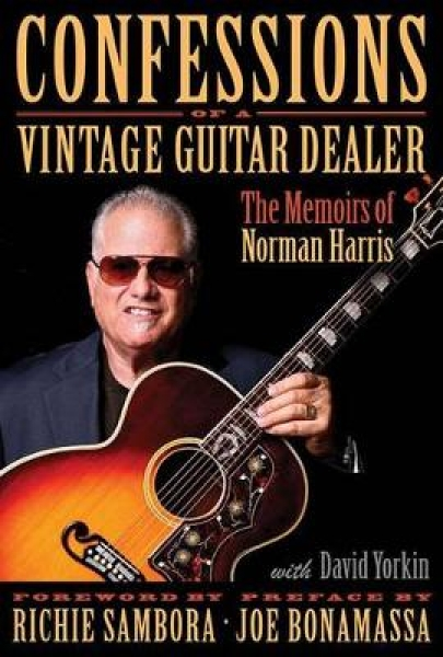 Confessions of a Vintage Guitar Dealer Norman Harris Richie Sambora Hardback New