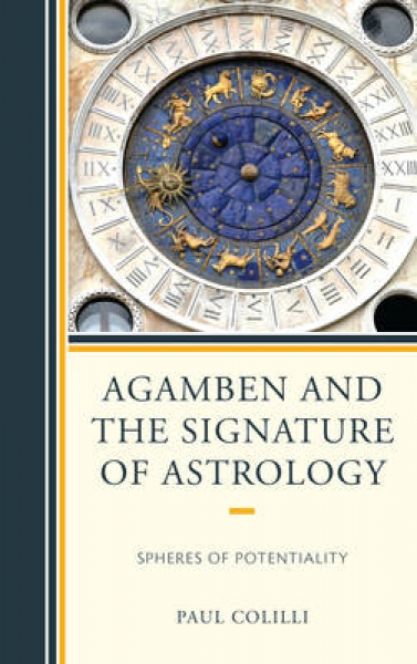 Agamben and the Signature of Astrology Paul Colilli Hardback New Book Free UK De