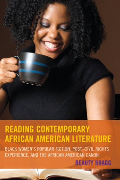 Reading Contemporary African American Literature 9781498507141 Beauty Bragg Pape