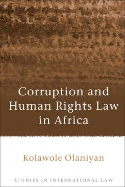 Corruption and Human Rights Law in Africa Kolawole Olaniyan Paperback New Book F