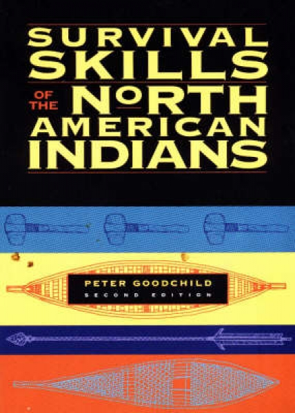 Survival Skills of the North American Indians Peter Goodchild Paperback New Book