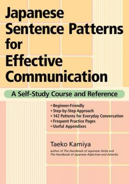 Japanese Sentence Patterns for Effective Communication Taeko Kamiya Paperback Ne