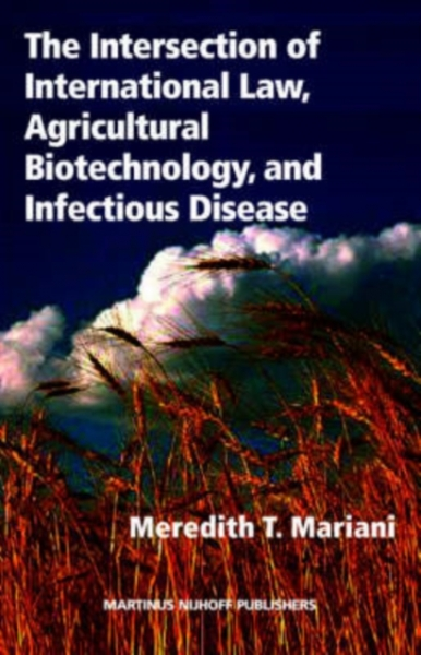 Intersection of International Law Agricultural Biotechnolog Meredith T Mariani H