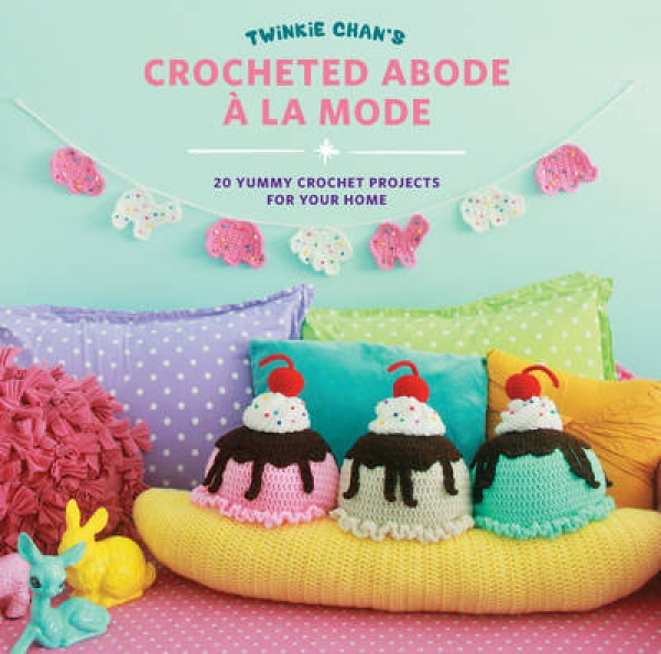 Twinkie Chans Crocheted Abode a la Mode Twinkie Chan Paperback New Book Free UK