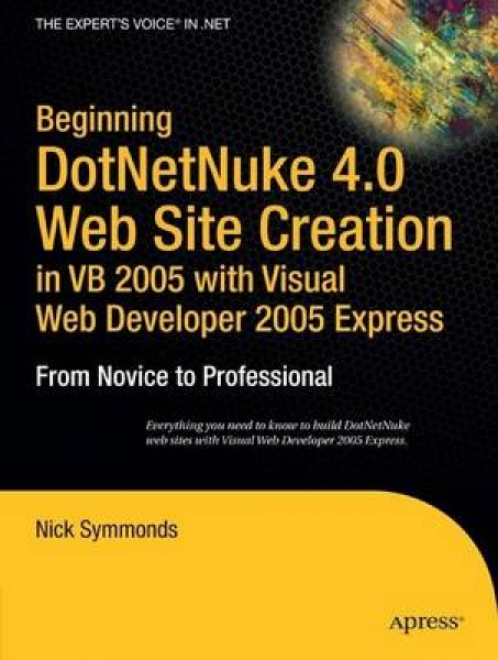 Beginning DotNetNuke 4.0 Website Creation in VB 2005 with Visual Web Developer 2